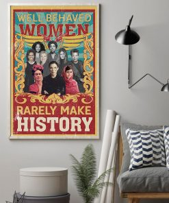 Well Behaved Women Rarely Make History poster 2