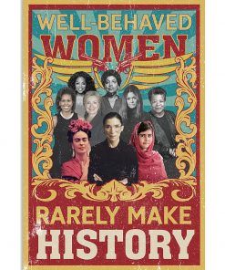 Well Behaved Women Rarely Make History poster 3