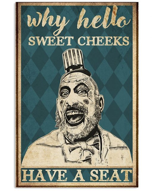 Why hello sweet cheeks have a seat Captain Spaulding Sid Haig poster
