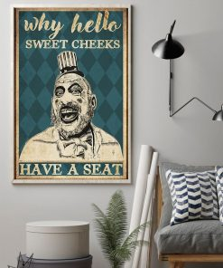 Why hello sweet cheeks have a seat Captain Spaulding Sid Haig poster1
