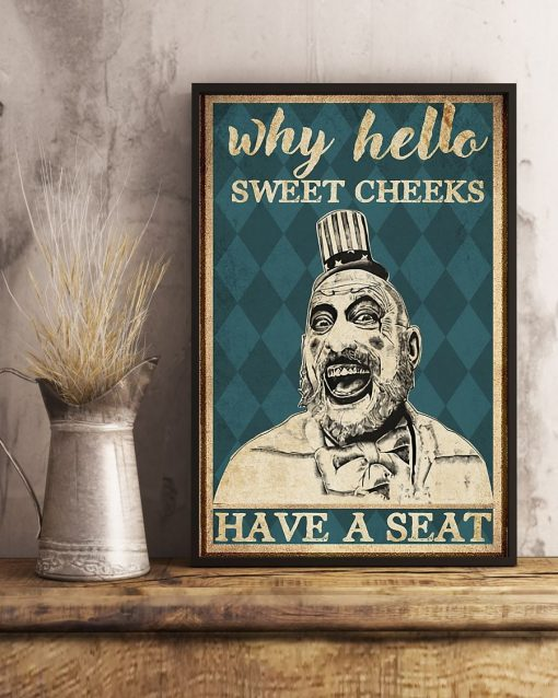 Why hello sweet cheeks have a seat Captain Spaulding Sid Haig poster3