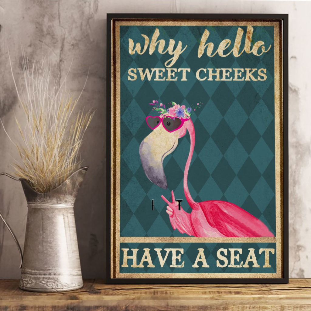 Why hello sweet cheeks have a seat Flamingo poster1