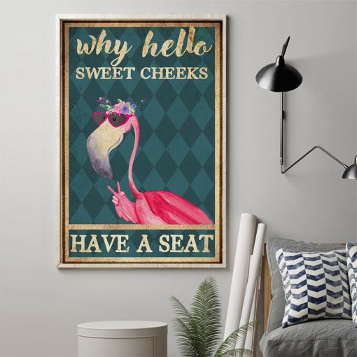 Why hello sweet cheeks have a seat Flamingo poster2