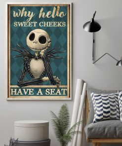 Why hello sweet cheeks have a seat Jack Skellington The Nightmare Before Christmas poster1