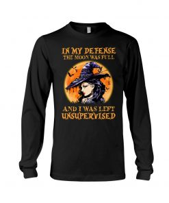 Witch - In My Defense The Moon Was Full And I Was Left Unsupervised long sleeve
