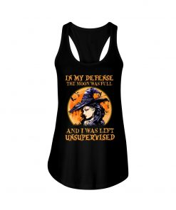 Witch - In My Defense The Moon Was Full And I Was Left Unsupervised tank top