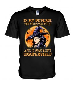 Witch - In My Defense The Moon Was Full And I Was Left Unsupervised v-neck