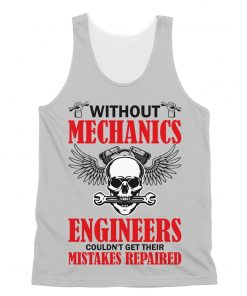 Without Mechanics Engineers Couldn't Get Their Mistakes Repaired tank top