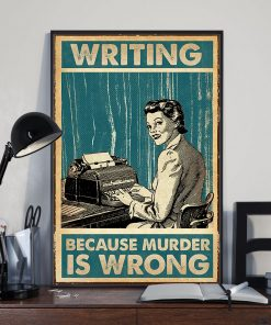 Writing Because murder is Wrong poster 1