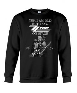 Yes I am old but I saw Top on stage sweatshirt
