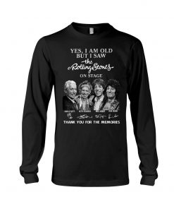 Yes I am old but I saw the Rolling Stones on stage Thank you for the memories long sleeve