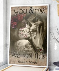 You and me we got this Tattooed Couples personalized poster