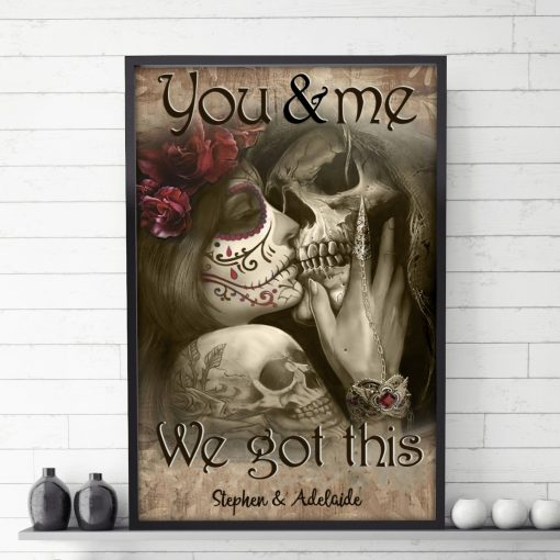 You and me we got this Tattooed Couples personalized poster1