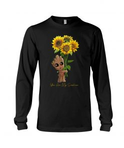You are my sunshine Baby Groot Sunflower long sleeve