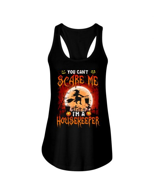You can't scare me I'm a housekeeper tank top
