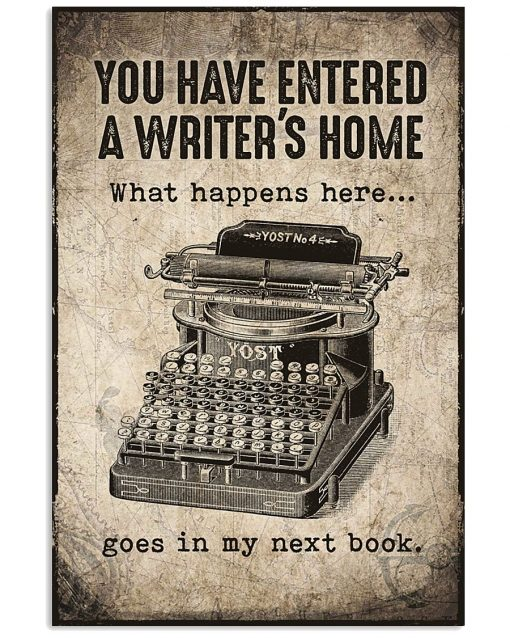 You have entered a writer's home What happens here goes in my next book poster 1