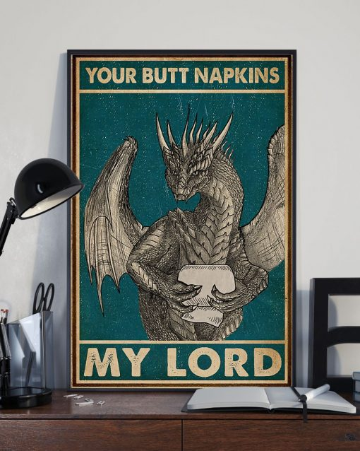 Your Butt Napkins My Lord Dragon Poster 1