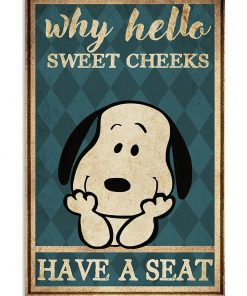 noopy Why hello sweet cheeks have a seat poster
