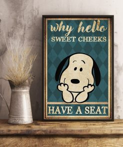 noopy Why hello sweet cheeks have a seat poster2