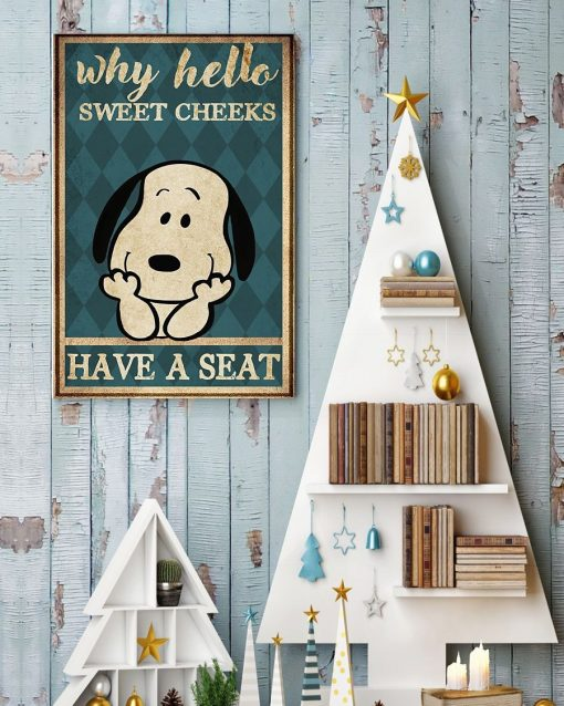 noopy Why hello sweet cheeks have a seat poster3
