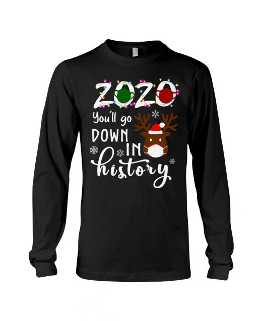 2020 You'll go down in history Christmas long sleeve
