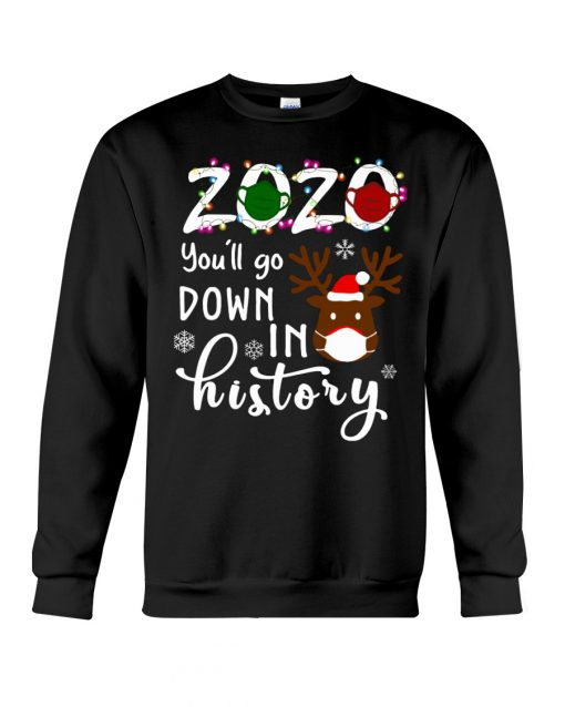 2020 You'll go down in history Christmas sweatshirt