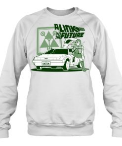 A Link To The Future sweatshirt