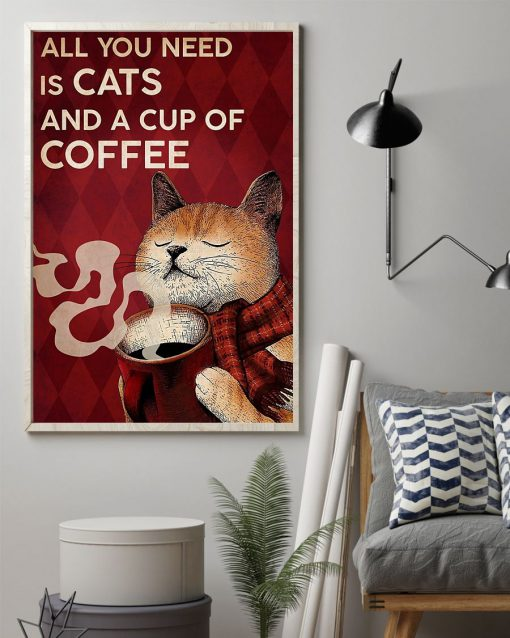 All you need is cats and a cup of coffee poster1