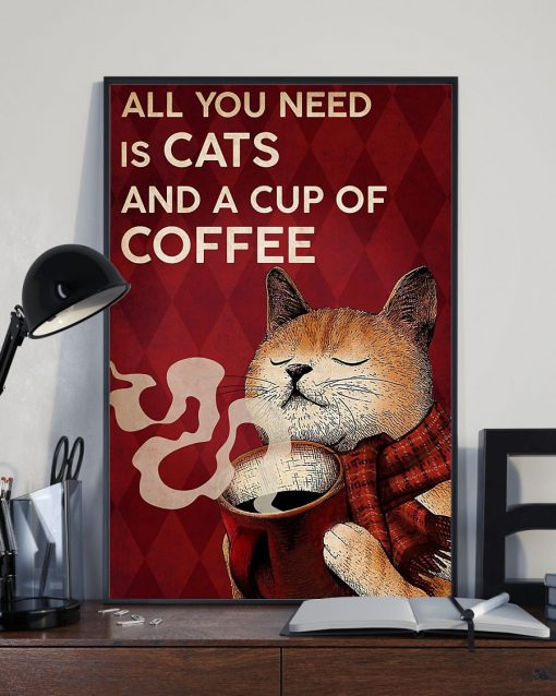 All you need is cats and a cup of coffee poster2
