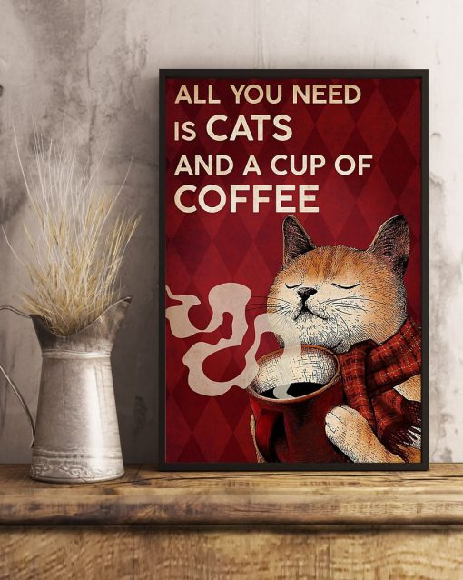 All you need is cats and a cup of coffee poster3