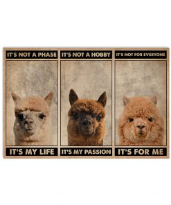 Alpaca It's not a phase It's my life It's not a hobby It's my passion poster 2
