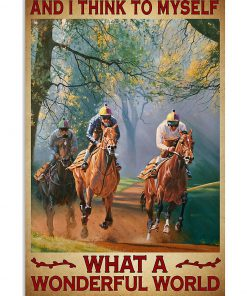 And I think to myself what a wonderful world Horse racing poster