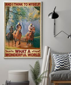 And I think to myself what a wonderful world Horse racing poster1
