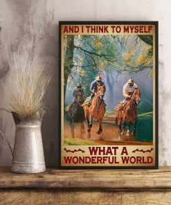 And I think to myself what a wonderful world Horse racing poster3