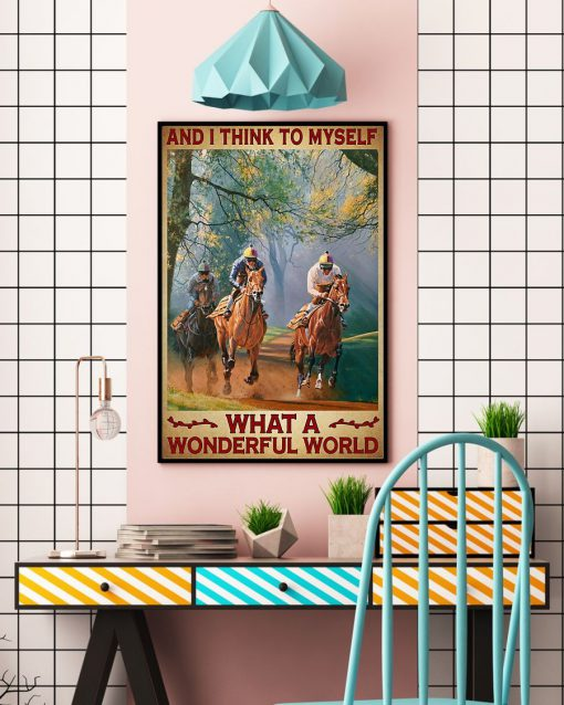 And I think to myself what a wonderful world Horse racing poster4