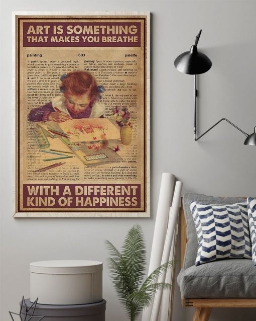 Art is something that makes you breathe with a different kind of happiness poster1