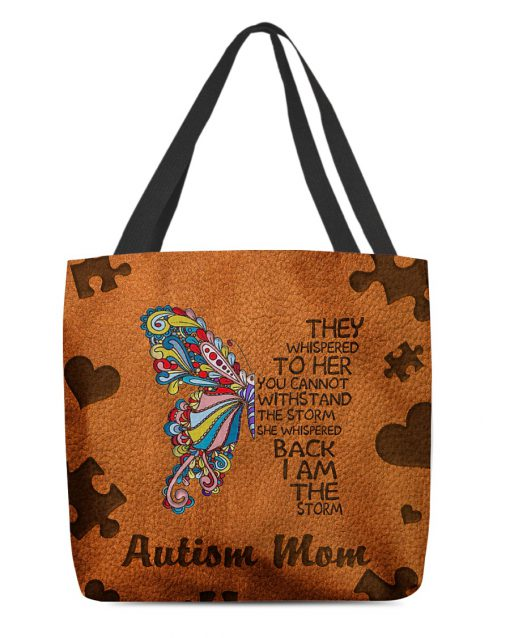 Autism mom They whispered to her you cannot withstand the storm she whispered back I am the storm tote bag