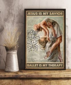 Ballet Jesus Is My Savior Ballet Is My Therapy Poster 1