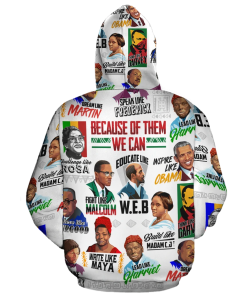 Because of them we can Fight Like Malcolm Educate Like WEB Inspire Like Obama Dream Like Martin 3D All Over Print Hoodie - back