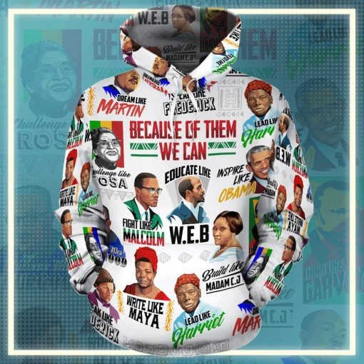 Because of them we can Fight Like Malcolm Educate Like WEB Inspire Like Obama Dream Like Martin 3D All Over Print Hoodie2