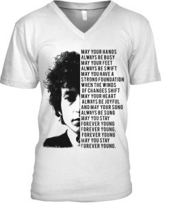 Bob Dylan May your hands always be busy May your feet always be swift v-neck