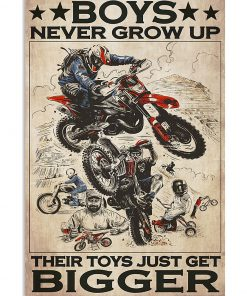 Boys never grow up Their toys just get bigger Motorcycle poster