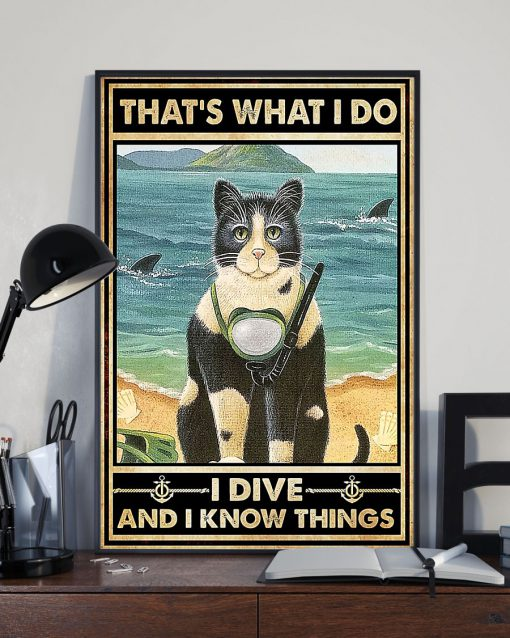 Cat That's what I do I dive and I know things poster 1