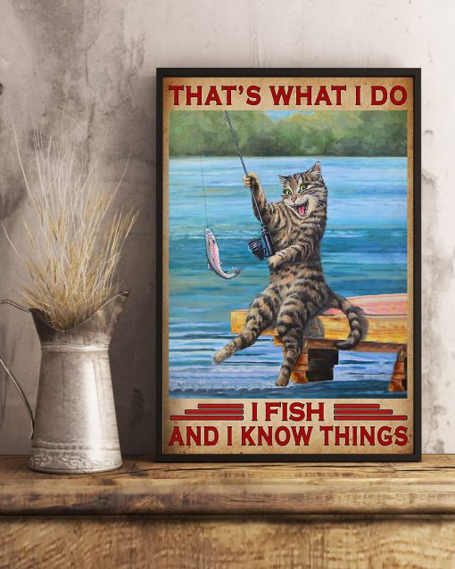 Cat That's what I do I fish and I know things poster2