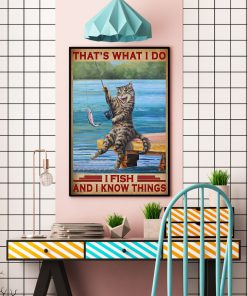Cat That's what I do I fish and I know things poster3