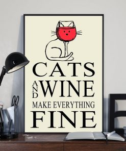 Cat and Wine make everything fine poster1