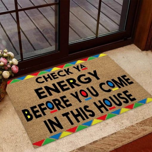 Check your energy before you come in this house doormat