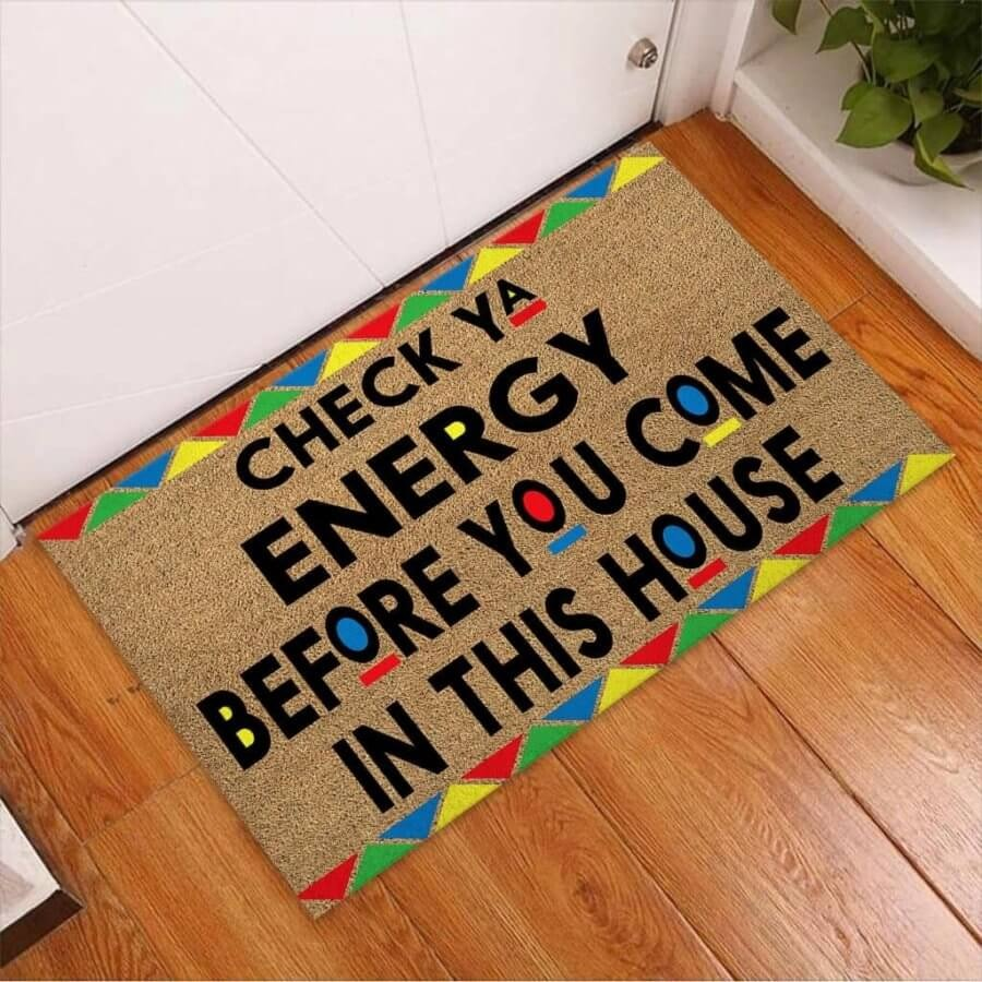 Check your energy before you come in this house doormat2