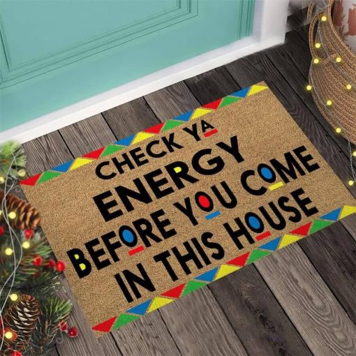 Check your energy before you come in this house doormat3