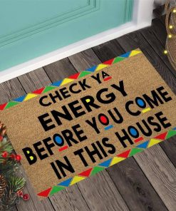 Check your energy before you come in this house doormat4